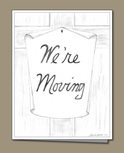 pencil sketch, We're Movine sign, Front door, note on front door,